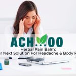 Achoo herbal pain balm: Your next solution for headache & body pain